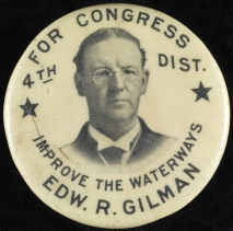 For Congress, Edw. R. Gilman, ca.1905, in the Political and Civic Button Collection. Museum of the City of New York. 96.184.204.