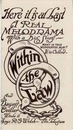 "Flier for ""Within the law"". 1913. Museum of the City of New York. F2013.41.3"