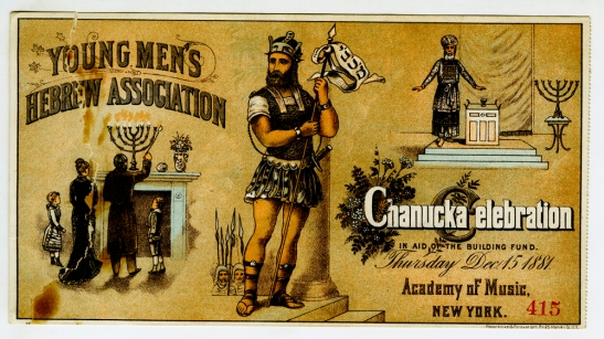 Admission ticket to the Young Men's Hebrew Association Chanucka Celebration, December 15, 1881, In the Collection on New York City Society. Museum of the City of New York.  X328.1.