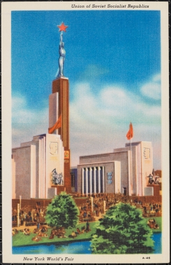 Postcard issued by Grinnell Lithographic Company. Union of Soviet Socialist Republics.  New York World's Fair, Exposition Souvenir Corporation, ca. 1939. Museum of the City of New York. 88.63.17