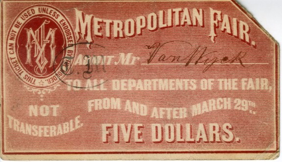 Admission Ticket to Metropolitan Fair, 1864, in the Collection on the Civil War.  Museum of the City of New York, 36100.4.
