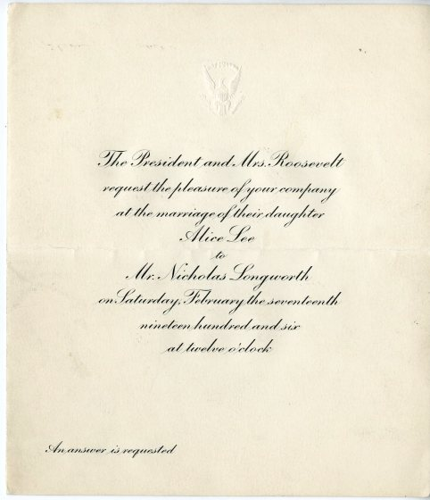 Invitation to the wedding of Alice Lee Roosevelt and Nicholas Longworth, 1917, in the Collection on Social Events. Museum of the City of New York, 33.213.2A