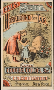 Hale's of Honey, Horehound and Tar Cures Coughs, Colds, &c. ca. 1880. Museum of the City of New York. 40.275.239