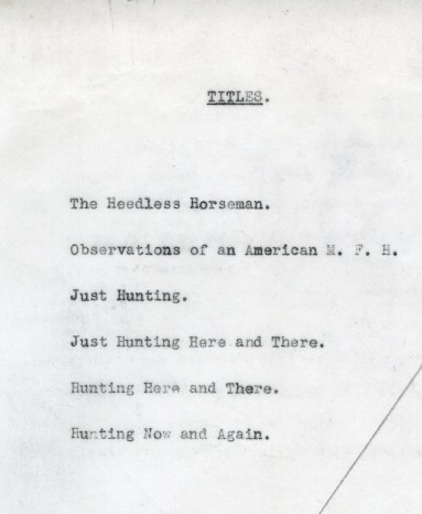 "Potential titles for ""Just Hunting,"" ca. 1935, in the Harry T. Peters papers. Museum of the City of New York."