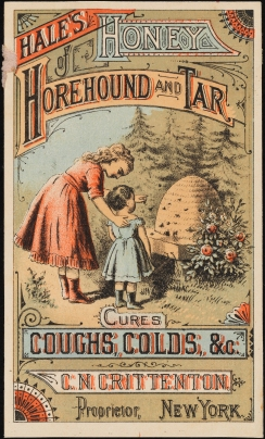 Hale's Honey of Horehound and Tar Cures Coughs, Colds, &c., ca. 1880, in the Advertising Collection. Museum of the City of New York, 40.275.239.